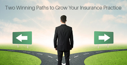 Two Winning Paths to Grow Your Insurance Practice