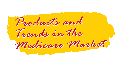 Products and Trending in Medicare Market